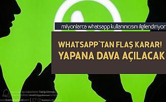 Whatsapp'tan Flaş Karar! Yapanlara Dava Açılacak