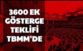 3600 Ek Gösterge Teklifi TBMM'ye Geldi-AK Parti'den Son Dakika Açıklaması