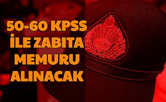 50-60 KPSS ile Zabıta Memuru Alımı Yapılacak