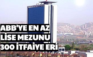 Ankara Büyükşehir Belediyesi En Az Lise Mezunu 300 İtfaiye Eri Alımı Yapacak: Yeni Başvuru Tarihleri Açıklandı