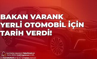 Bakan Varank'tan Yerli Otomobil Açıklaması: 2022 Sonunda Yollarda Olacak