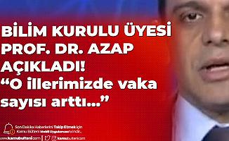 Bilim Kurulu Üyesi Açıkladı! O İllerimizde Vaka Sayıları Arttı, Ankara'da İse İstenilen Azalma Yok...