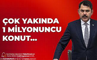 Çevre ve Şehircilik Bakanı Murat Kurum'dan 'TOKİ' Açıklaması