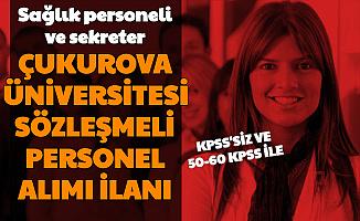 Çukurova Üniversitesi KPSS'siz ve 50-60 KPSS ile Sözleşmeli Personel Alımı Yapıyor (Sağlık Personeli - Sekreter)