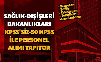 Dışişleri ve Sağlık Bakanlığı KPSS'siz-50 KPSS ile Personel Alımı Yapıyor (Sekreter-Şoför-Teknisyen-Gemiadamı)