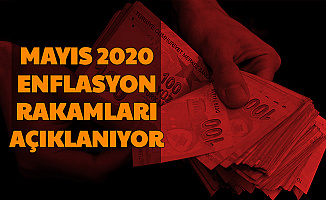 Enflasyon Farkı Netleşiyor: Mayıs 2020 Enflasyon Rakamları Açıklanıyor