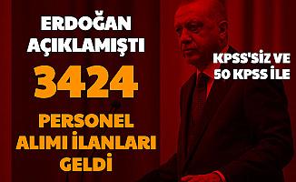 Erdoğan Açıklamıştı: KPSS'siz ve 50 KPSS ile 3424 Personel Alımı İlanı Yayımlandı