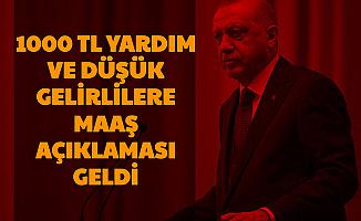 Erdoğan'dan 1000 TL Pandemi Sonucu ve Dar Gelirliye, Geliri Olmayanlara Maaş Açıklaması