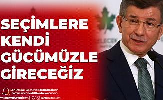 Gelecek Partisi Genel Başkanı Ahmet Davutoğlu: Seçim Hangi Tarihte Yapılırsa Yapılsın, Kendi Gücümüzle Katılacağız