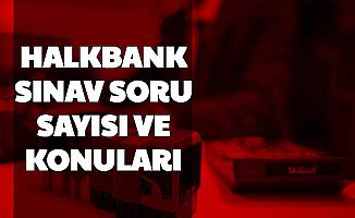 Halkbank Personel Alımında Sınav Konuları ve Soruları (Banko Görevlisi ve Personel)