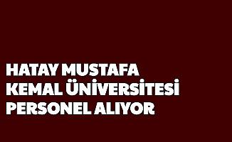 Hatay Mustafa Kemal Üniversitesi 46 Personel Alımı Yapıyor