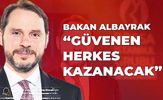 Hazine ve Maliye Bakanı Berat Albayrak: TL'ye Güvenen Herkes Kazanacak