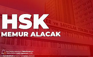HSK Memur Alımı Başvuruları 13 Temmuz'da Başlayacak