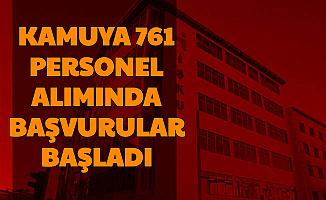 Kamuya 761 Personel Alımı Başvurusu Başladı (ETİ-KGM-Üniversiteler-MEB)