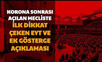 Korona Sonrası Açılan Meclisten İlk Dikkat Çeken EYT ve 3600 Ek Gösterge Açıklaması