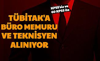 KPSS'siz ve 60 KPSS ile: TÜBİTAK Büro Memuru ve Teknisyen Alıyor