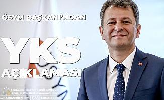 ÖSYM Başkanı'ndan YKS Açıklaması: Alınan ve Alınması Planlanan Önlemler Görüşüldü