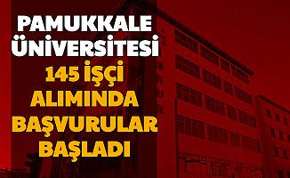 Pamukkale Üniversitesi 145 İşçi Alımı Başvuru Ekranı Açıldı