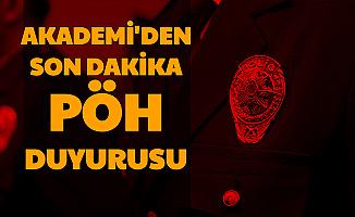 Polis Akademisi'nden Son Dakika PÖH Duyurusu