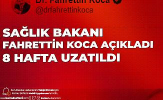 Sağlık Bakanı Fahrettin Koca Sosyal Medyadan Duyurdu: İzinler 8 Hafta Uzatıldı