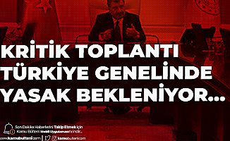 Sağlık Bakanlığı Koronavirüs Bilim Kurulu Bugün Toplanıyor! Türkiye Genelinde Maske Yasağı Tavsiyesi Bekleniyor