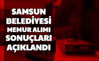 Samsun Büyükşehir Belediyesi Memur Alımı Başvuru Sonuçları Açıklandı-İşte KPSS Taban Puanı