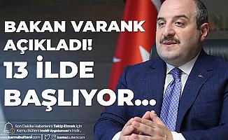 Sanayi ve Teknoloji Bakanı Varank Açıkladı: 13 İlde Antikor Testleri Yapılacak