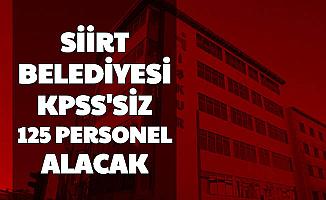 Siirt Belediyesi 125 KPSS'siz Personel Alacak (Sayaç Okuma Personeli, Büro Personeli, Mühendis, İşçi)