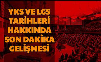 YKS ve LGS Tarihleri Hakkında Son Dakika Haberi: Reddedildi