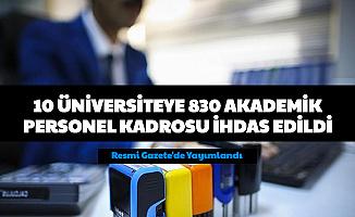 10 Şehirde Üniversitelere 830 Akademik Personel Alımı İçin Kadro İhdas Edildi