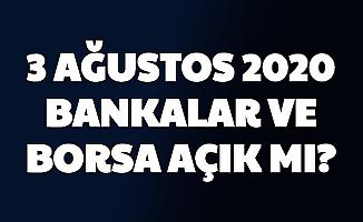 3 Ağustos Pazartesi Bankalar , Borsa İstanbul Açık mı? EFT, Hisse İşlemleri Ne Zaman Yapılacak?