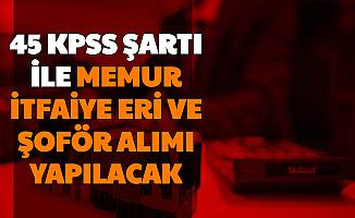 45 KPSS Şartı ile Memur, Şoför ve İtfaiye Eri Alımı Yapılacak (Çeltikçi Belediyesi)