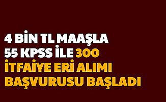 4 Bin TL Maaş, 55 KPSS ile 300 İtfaiye Eri Alımı Başvurusu Başladı (Ankara Büyükşehir Belediyesi)