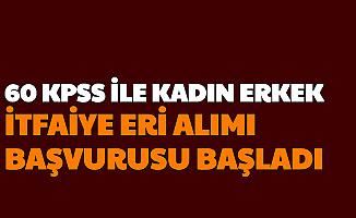 60 KPSS Kadın Erkek 126 İtfaiye Eri Alımı Başvurusu Başladı (Konya Büyükşehir Belediyesi)