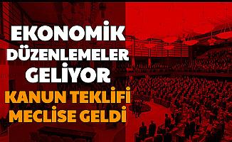 AK Parti Hazırladı: Ekonomi İçin Kanun Teklifi Geldi