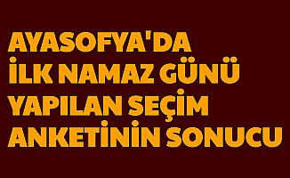 Ayasofya'da İlk Namaz Günü Birçok Şehirde Seçim Anketi Yapıldı: İşte Erdoğan, Mansur Yavaş, İmamoğlu'nun Oy Oranları