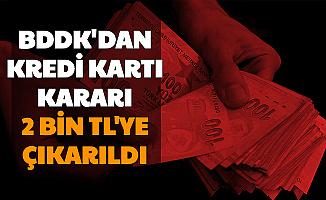 BDD'dan Kredi Kartı Kararı: 2 Bin TL'ye Çıkarıldı