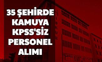 Belediyelerde Çalışma İsteyenlere İyi Haber: 35 Şehirde KPSS'siz İlanlar İŞKUR'da Yayımlandı
