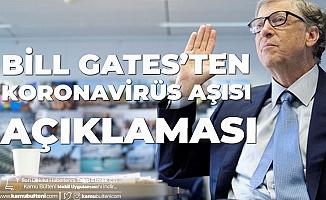 Bill Gates'ten Koronavirüs Aşısı Açıklaması: En Çok Parayı Verenlere Değil, İhtiyacı Olanlara Öncelik Verilmeli