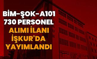 Bim, Şok ve A101 19 Şehre Personel Alımı Yapıyor: Başvuru İŞKUR'da Başladı