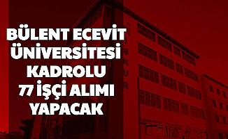 Bülent Ecevit Üniversitesi Kadrolu 77 İşçi Alacak