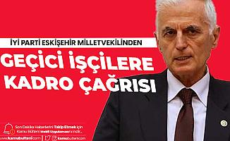 Eskişehir Milletvekili Kabukcuoğlu'ndan Kamudaki Geçici İşçilere Kadro Çağrısı