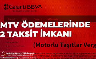Garanti Bankası'ndan MTV Ödemelerine 2 Taksit Fırsatı