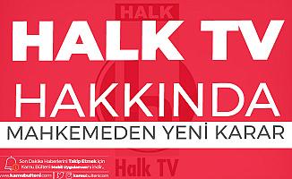 Halk Tv Hakkında Mahkemeden Yeni Karar