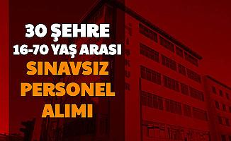 İşkur'dan 16-70 Yaş Şartı ile 30 Şehre Sınavsız Personel Alımı: İş İlanları Başvurusu Başladı