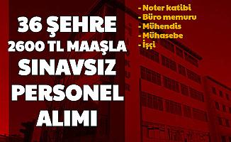 İşkur'dan 36 Şehre Sınavsız 2600 TL Maaşla Personel Alımı Başladı (Noter Katibi, Mühendis, Şoför, İşçi, Muhasebeci, Büro Memuru)