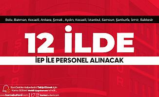 İŞKUR Üzerinden İEP Kapsamında 20 Farklı İlan Yayımlandı! Personel Alımı Yapılacak Şehirler