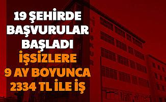 İşsizlere 9 Ay Boyunca Asgari Ücret: 19 Şehirde Başvurular İşkur'da Başladı