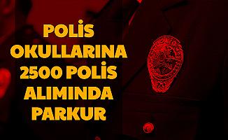 İşte Polis Okuluna 2500 Polis Alımı Parkuru PMYO 2020