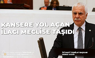 İYİ Parti Teşkilat Başkanı Koray Aydın Kansere Yol Açan İlacı TBMM'ye Taşıdı